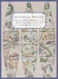 img - for Celestial Images: Antiquarian Astronomical Charts and Maps from the Mendillo Collection by Michael Mendillo, Patricia M. Burnham, Deborah Jean Warner (June 1, 2005) Paperback book / textbook / text book