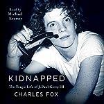 Kidnapped: The Tragic Life of J. Paul Getty III | Charles Fox