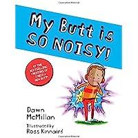 My Butt Is So Noisy!