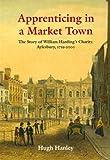 Apprenticing in a Market Town, Hugh Hanley, 1860773249