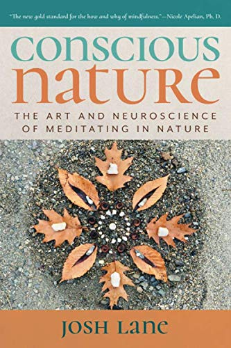 - Conscious Nature: The Art and Neuroscience of Meditating In Nature