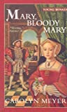 Mary, Bloody Mary, Carolyn Meyer, 0756905141
