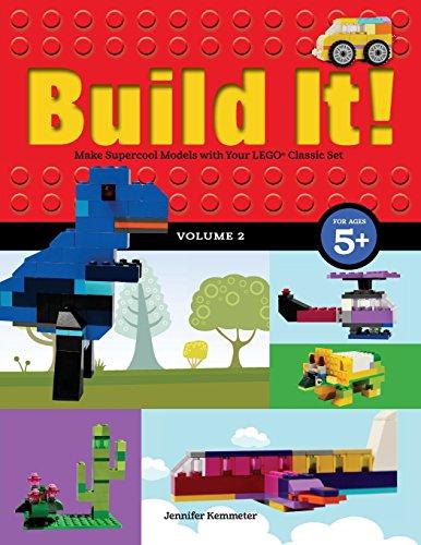Build It! Volume 2: Make Supercool Models with Your LEGO® Classic Set (Brick (Design Model Set)
