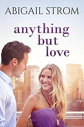 Anything but love kindle edition by abigail strom literature print list price 1295 fandeluxe Image collections