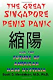 The Great Singapore Penis Panic and the Future of American Mass Hysteria, Scott Mendelson, 1456498010