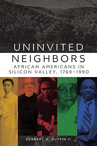 Race 1990 - Uninvited Neighbors: African Americans in Silicon Valley, 1769-1990 (Race and Culture in the American West Series)