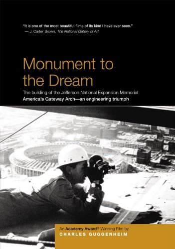 Monument to the Dream: The development of the Jefferson National Expansion Memorial - By Four-Time Academy Award Winner