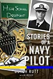 High School Dropout: Stories of a Navy Pilot