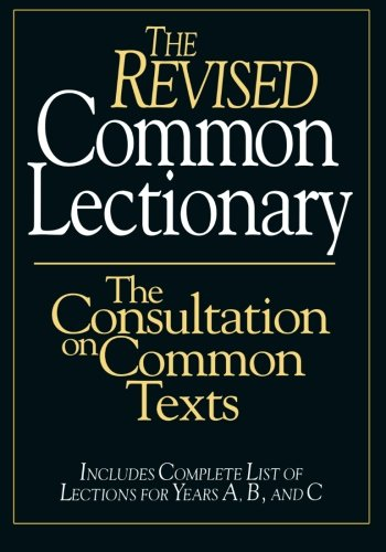 The Revised Common Lectionary: The Consultation on Common ()