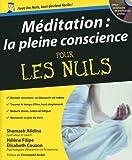 Méditation : la pleine conscience Pour les Nuls + CD