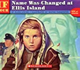 If Your Name Was Changed at Ellis Island, Ellen Levine, 0590438298
