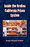 Inside the Broken California Prison System