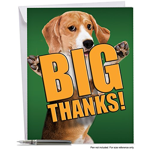 J2369DTYG Jumbo Thank You Card: DOG BIG THANKS - Featuring an Adorable and Loving Dog Offering to Give You a Big Thank You Hug, With Envelope (Extra Large Version: 8.5'' x 11'')