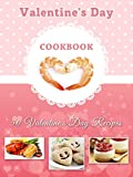 Valentine's Day Cookbook: 50 Delicious Valentine's Day Recipes (Holiday Recipes Book 4)