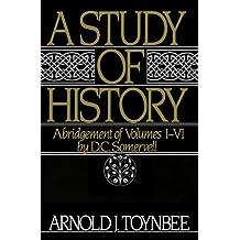 A Study of History: Abridgement of Volumes I-VI