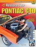 How to Restore Your Pontiac GTO: 1964-1974
