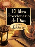 El Libro devocionario de Dios para lideres, Honor Books Publishing Staff, 078991221X
