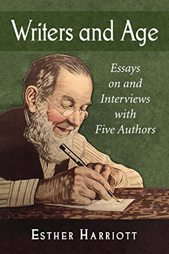 Writers and Age: Essays on and Interviews with Five Authors