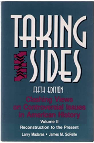 Taking Sides: Clashing Views on Controversial Issues in American History: 002