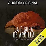 La Figura de Arcilla [The Clay Figure]