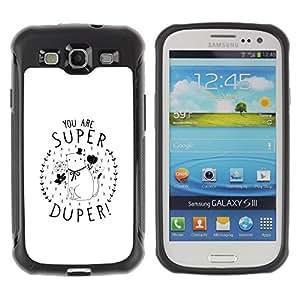 Suave TPU GEL Carcasa Funda Silicona Blando Estuche Caso de protección (para) Samsung Galaxy S3 III I9300 / CECELL Phone case / / You Are Super Kitten Minimalist Gift Love /