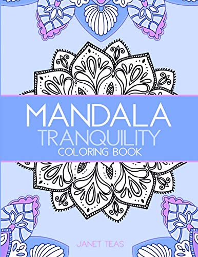 Mandala Tranquility Coloring Book: Large Mandalas for Adults ()