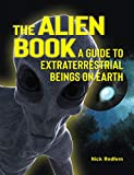 The Alien Book: A Guide To Extraterrestrial Beings