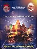 The Divine Mystery Fort, Teachings of Sri Sai Kaleshwara Swami of Penukonda