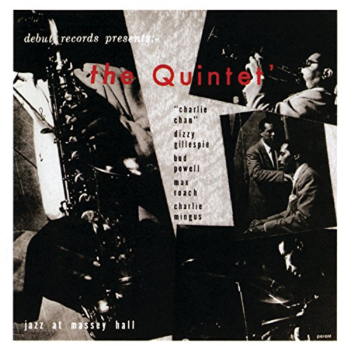 The Quintet: Jazz At Massey Hall (Best Bud Powell Albums)
