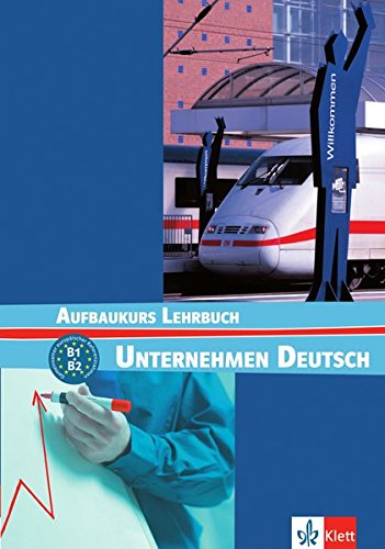 Unternehmen Deutsch: Aufbaukurs Lehrbuch (German Edition)
