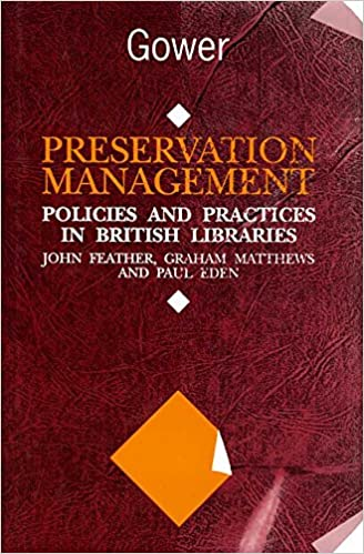 Pda-ebook téléchargerPreservation Management: Policies and Practices in British Libraries by John Feather PDF FB2 iBook
