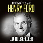 The Story of Henry Ford | J. D. Rockefeller