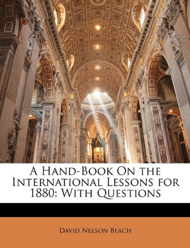 Download A Hand-Book On the International Lessons for 1880: With Questions ebook