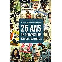 25 ans de couverture sociale et culturelle: Un regard différent sur notre société (French Edition)