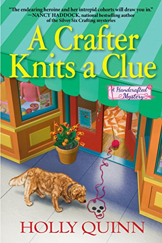 A Crafter Knits a Clue: A Handcrafted Mystery by [Holly Quinn]