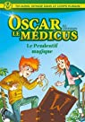 Oscar le Médicus, tome 1 : Le Pendentif Magique par Serfaty