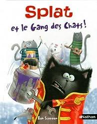 Splat et le gang des chats ! par Rob Scotton