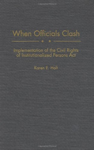 Download When Officials Clash: Implementation of the Civil Rights of Institutionalized Persons Act Pdf
