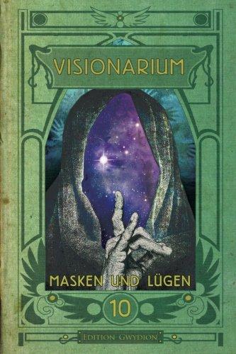 VISIONARIUM 10: Masken und Lügen (Volume 10) (German Edition)