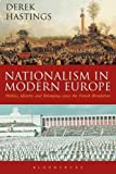 img - for Nationalism in Modern Europe: Politics, Identity, and Belonging since the French Revolution book / textbook / text book