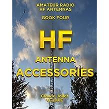 HF Antenna Accessories (Amateur Radio HF Antennas Book 4)