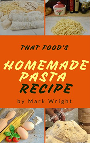 Homemade Pasta Recipes : 50 Delicious of Homemade Pasta (Homemade Pasta Recipes, Homemade Pasta Recipes Book, Homemade Pasta Recipe, Homemade Pasta Cookbooks) (Mark Wright Cookbook Series No.6) by [Wright, Mark]