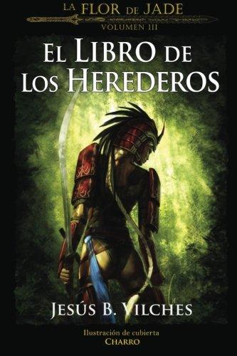 La Flor de Jade III (El Libro de Los Herederos) (Spanish Edition) ebook