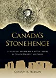 img - for Canada's Stonehenge: Astounding Archaeological Discoveries in Canada, England, and Wales book / textbook / text book