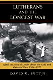 Lutherans and the Longest War: Adrift on a Sea of Doubt about the Cold and Vietnam Wars, 1964-1975