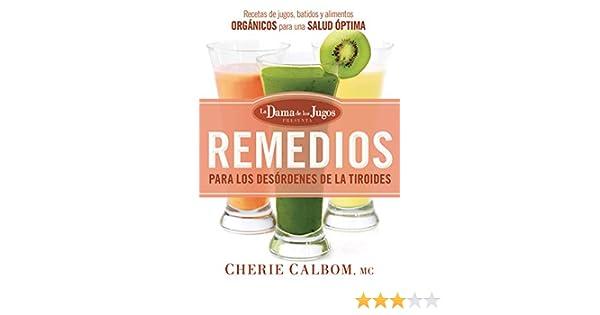 Amazon.com: Remedios para los desórdenes de la tiroides de la Dama de los Jugos: Recetas de jugos, batidos y alimentos orgánicos (Spanish Edition) eBook: ...