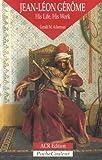 Jean-Leon Gerome: His Life, His Work 1824-1904 (PocheCouleur, No. 21)