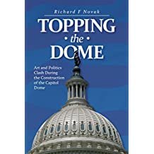 Topping the Dome: Art and Politics During the Construction of the Capitol Dome