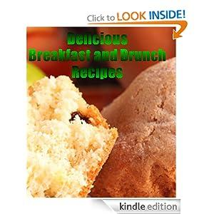 Delicious Breakfast and Brunch Recipes (Delicious Mini Book)