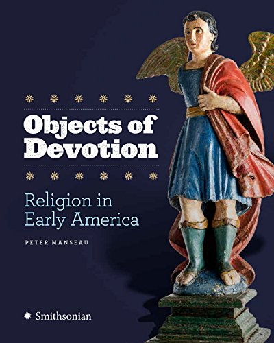 Objects of Devotion: Religion in Early America